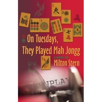 On Tuesdays They Played Mah Jongg by Stern & Milton