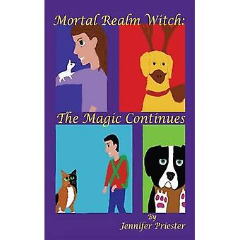 Mortal Realm Witch The Magic Continues by Priester & Jennifer