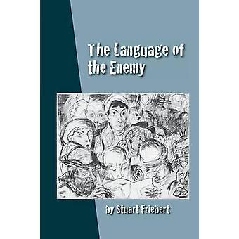 The Language of the Enemy by Friebert & Stuart