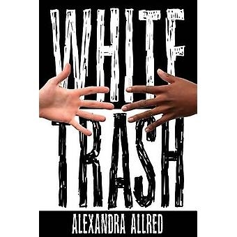 White Trash by Allred & Alexandra