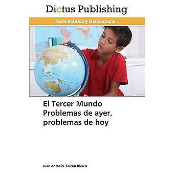 El Tercer Mundo Problemas de Ayer Problemas de Hoy by Falcon Blasco Juan Antonio