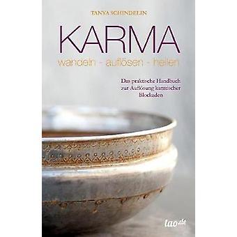 Karma  wandelnauflsenheilen by Schindelin & Tanya