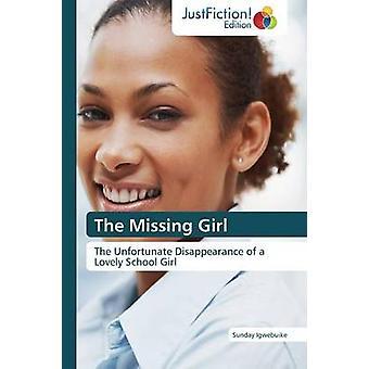 The Missing Girl by Igwebuike Sunday