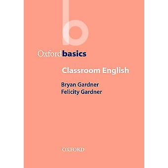 Classroom English by Gardner & BryanGardner & Felicity