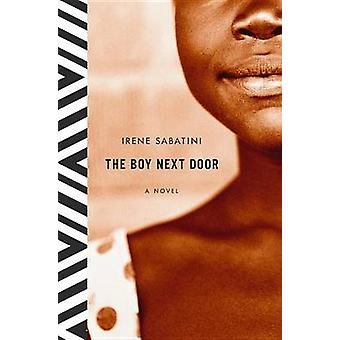 The Boy Next Door - A Novel by Irene Sabatini - 9780316049931 Book