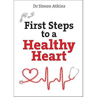 First Steps to a Healthy Heart by Simon Atkins - 9780745980386 Book