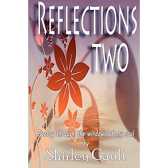 Reflections Two - Poerty Through the Windows of My Soul by Shirley Gau