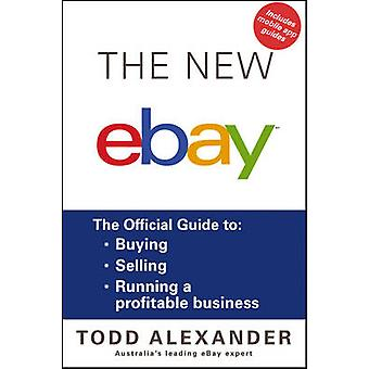 The New eBay - The Official Guide to Buying - Selling - Running a Prof