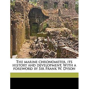 The Marine Chronometer - Its History and Development. with a Foreword