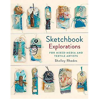 Sketchbook Explorations - for mixed-media and textile artists by Shell