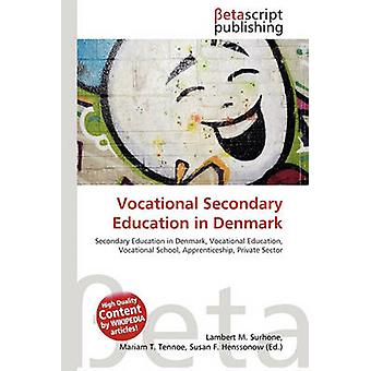 Vocational Secondary Education in Denmark by Lambert M Surhone - 9786