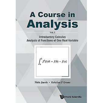 Un curso de análisis - Cálculo introductorio - Análisis de funciones o