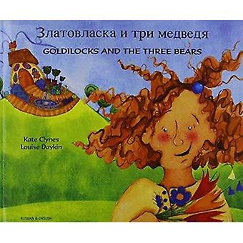 Goldilocks and the Three Bears EnglishRussian by Kate Clynes & Illustrated by Louise Daykin