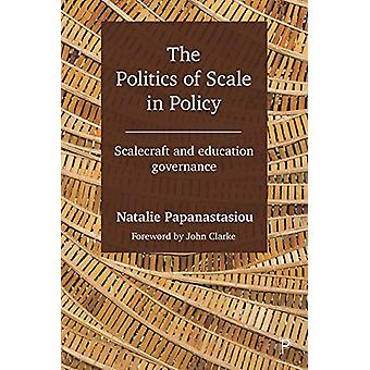 The Politics of Scale in Policy - Scalecraft and Education Governance