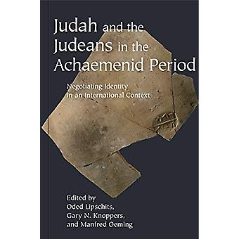 Judah and the Judeans in the Achaemenid Period - Negotiating Identity