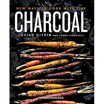 Charcoal - New Ways to Cook With Fire by Josiah Citrin - 9780525534792