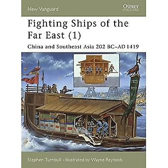 Fighting Ships of the Far East: China and Southeast Asia 202 BC-AD 1419 Vol 1 (New Vanguard)