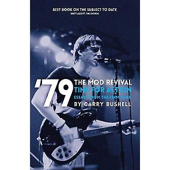 '79 Time For Action Mod Revival by Garry Bushell - 9781912733378 Book