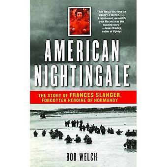 American Nightingale - The Story of Frances Slanger - Forgotten Heroin