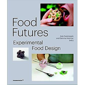 Food Futures Experimental Food Design by Gemma Warriner & With Kate Sweetapple