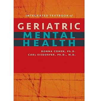 Integrated Textbook of Geriatric Mental Health by Donna Cohen - Carl