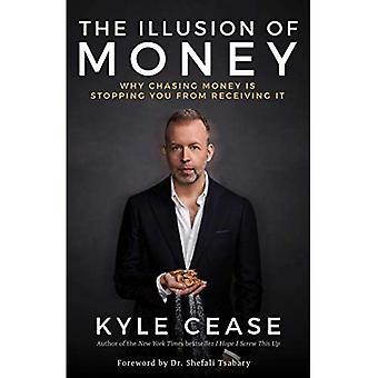 Illusionen om penge: Hvorfor Chasing Penge stopper dig fra at modtage det