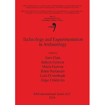Technology and Experimentation in Archaeology by Sara Cura - 97814073
