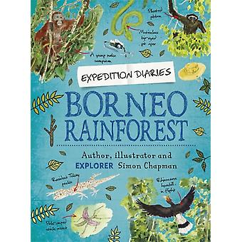 Expedition Diaries Borneon sademetsä chapman & Simonin mukaan