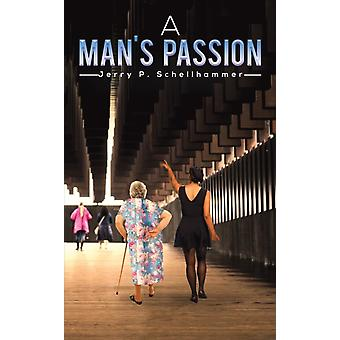 MANS PASSION by SCHELLHAMMER & JERRY