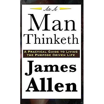 As A Man Thinketh by James Allen - 9781515437048 Book