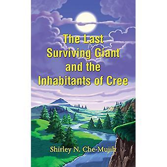 Den sista överlevande jätten och invånarna i Cree av Shirley Che-M