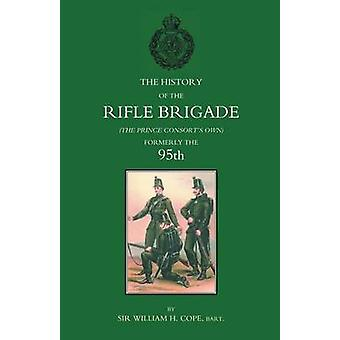 History of the Rifle Brigade (The Prince Consort's Own) - Formerly th