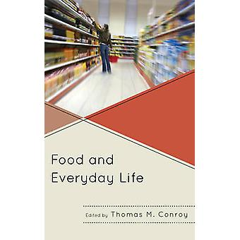 Food and Everyday Life by Edited by Thomas M Conroy