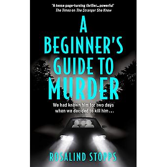 A Beginners Guide to Murder by Rosalind Stopps