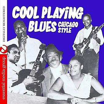 Coole Playing Blues: Chicago Style - Cool spielen Blues: Chicago Style [CD] USA Import