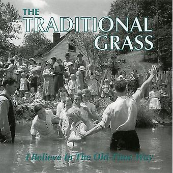Traditional Grass - I Believe in the Old-Time Way [CD] USA import