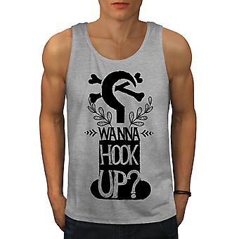 Wanna Hook Up Slogan Men GreyTank Top | Wellcoda