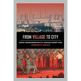 From Village to City - Social Transformation in a Chinese County Seat