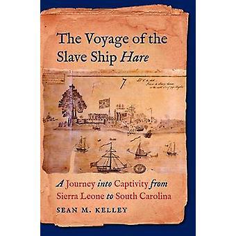 Reisen til Slave Ship haren - en reise i fangenskap fra Sier
