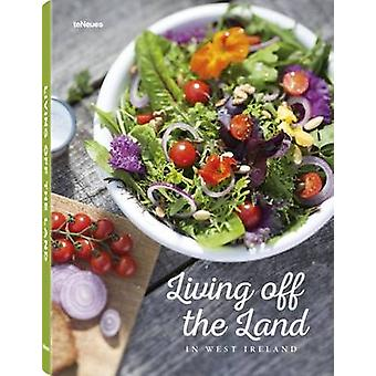 Living off the Land in West Ireland by Teneues - 9783832734244 Book