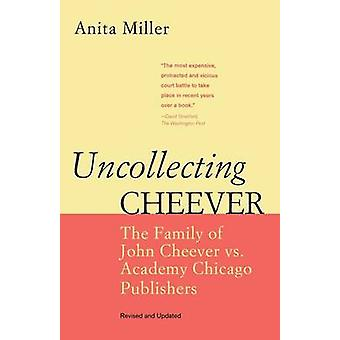 Uncollecting Cheever - The Family of John Cheever Vs. Academy Chicago
