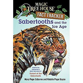 Sabertooths and the Ice Age (Magic Tree House Research Guides)