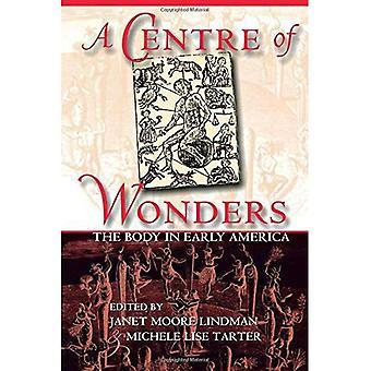 Ein Zentrum der Wunder: der Körper in der frühen Amerika