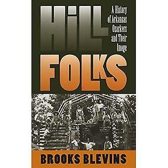 Hill-Leute: Eine Geschichte von Arkansas Ozarkers und ihr Image
