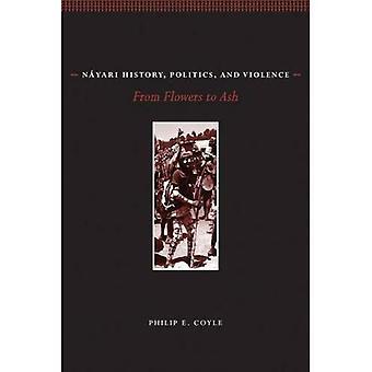 N yari historia, politik och våld: från blommor till aska