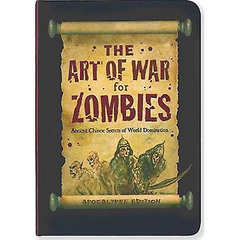 The Art of War for Zombies: Ancient Zombie Secrets of World Domination