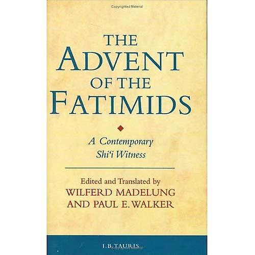 The Advent of the Fatimids : A Contemporary Shii Witness