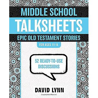 Middle School TalkSheets - Epic Old Testament Stories - 52 Ready-to-Us