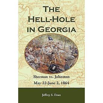 Das Höllenloch in Georgia Sherman vs. Johnston Mai 22. 2. Juni 1864 von Dean & Jeffrey S.