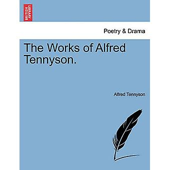 The Works of Alfred Tennyson. by Tennyson & Alfred